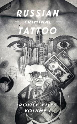 Russian Criminal Tattoo Police Files Vol I